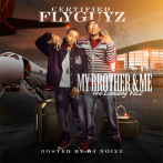 [Mixtape] Certified Flyguyz (@CF_Flyguyz) – My Brother & Me: The Landing Vol.2 (Hosted by @DJNoize)