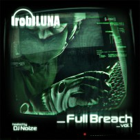 [Mixtape] @RobLuna – Full Breach Volume 1 (Hosted by @DJNoize)