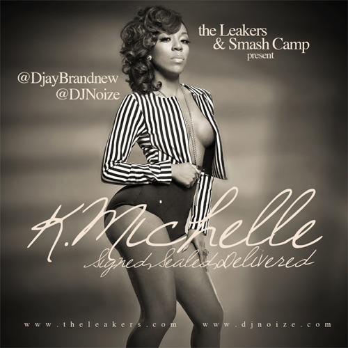 K. Michelle x DJ Brandnew x DJ Noize - Signed Sealed Delivered