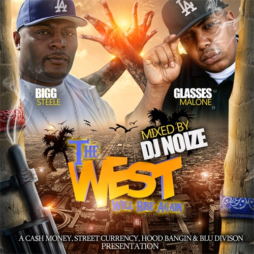 DJ Noize x Bigg Steele x Glasses Malone - The West Will Rise Again