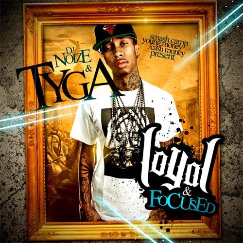 DJ Noize & Tyga - Loyal & Focused