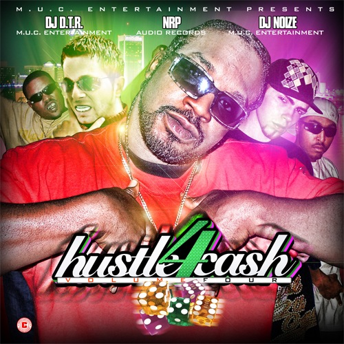 DJ D.T.R. and DJ Noize - Hustle4Ca$h Vol.4 (Hosted by NRP)