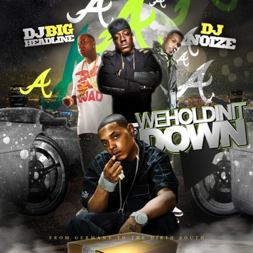 DJ Big Headline & DJ Noize - We Holdin It Down