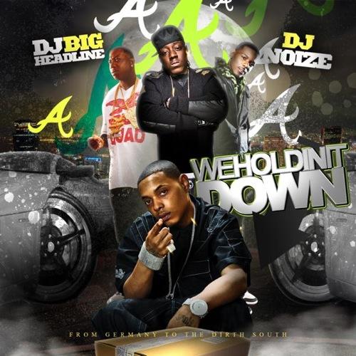 DJ Big Headline & DJ Noize - We Holdin It Down