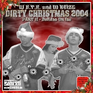 DJ D.T.R. and DJ Noize - Dirty Christmas 2004 Part II – Holidae On Ize