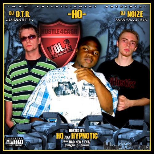 DJ D.T.R. and DJ Noize - Hustle4Ca$h Vol.2 (Hosted by HQ)