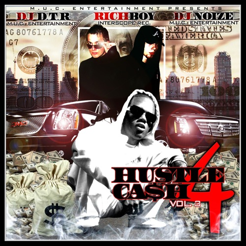 DJ D.T.R. and DJ Noize - Hustle4Ca$h Vol.3 (Hosted by Rich Boy)