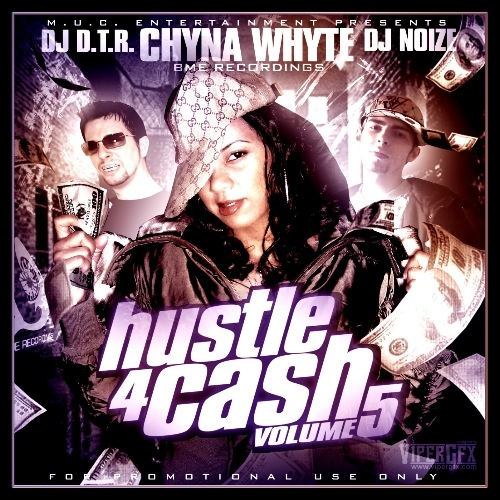DJ D.T.R. and DJ Noize - Hustle4Ca$h Vol.5 (Hosted by Chyna Whyte)
