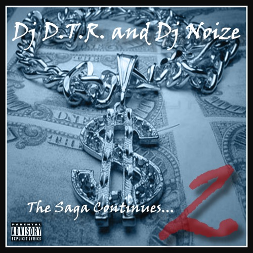 DJ D.T.R. and DJ Noize - The Saga Continues…
