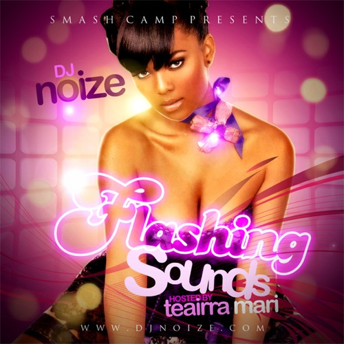 DJ Noize - Flashing Sounds (Hosted by Teairra Mari)