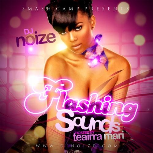 DJ Noize - Flashing Sounds (Hosted by Teairra Mari)