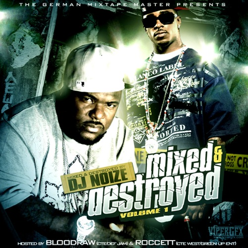 DJ Noize - Mixed & Destroyed 1 (Hosted by Roccett & Blood Raw)