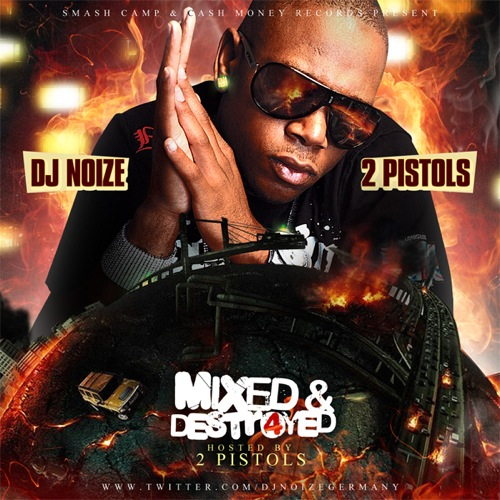 DJ Noize - Mixed & Destroyed 4 (Hosted by 2 Pistols)