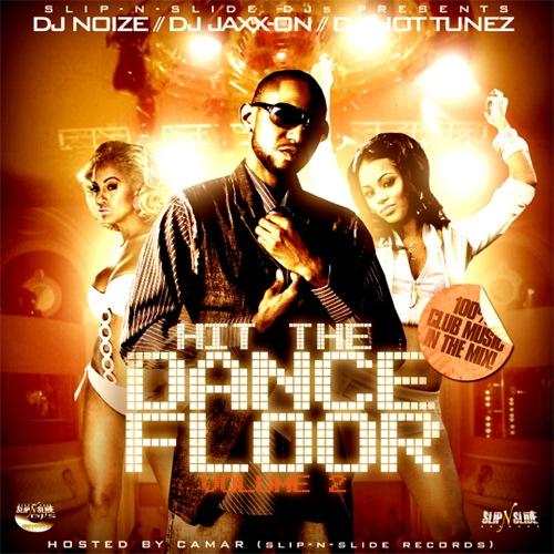 DJ Noize, DJ Jaxx-On, DJ Hot Tunez - Hit The Dance Floor Vol.2 (Hosted by Camar)
