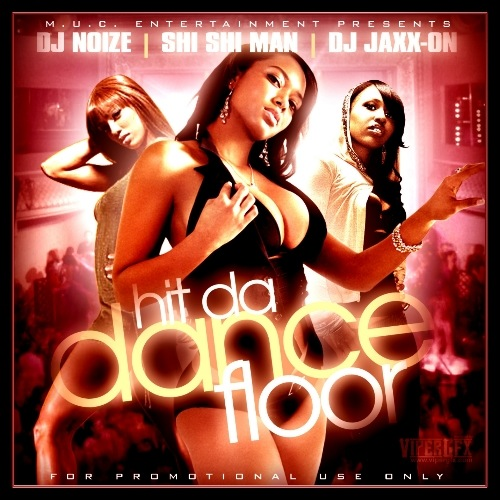 DJ Noize, DJ Jaxx-On, Shi Shi Man - Hit Da Dance Floor