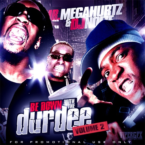 DJ Noize & Mr. Megahurtz - Be Down With The Durdee Vol.2