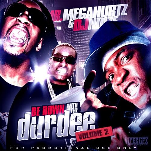 DJ Noize & Mr. Megahurtz - Be Down With The Durdee Vol.2