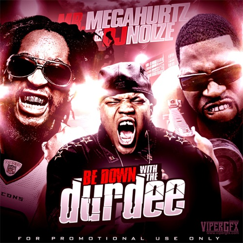 Mr. Megahurtz & DJ Noize - Be Down With The Durdee