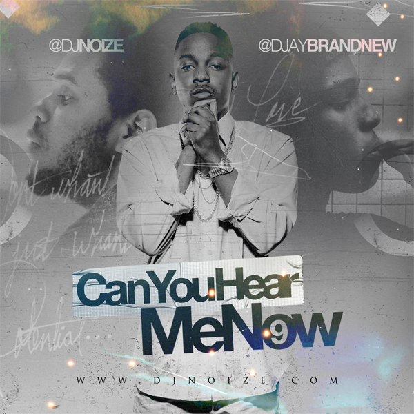 [Mixtape] DJ Noize x DJ Brandnew - Can You Hear Me Now 9