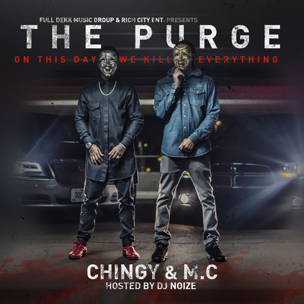 Chingy & M.C - The Purge (Hosted by DJ Noize)