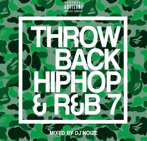 Mixtape] DJ Noize - Throwback Hip Hop and R&B #07