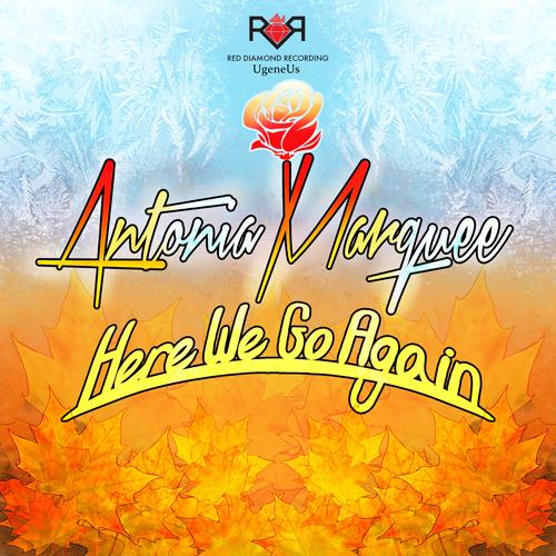[Music] UgeneUs Ft. Antonia Marquee - Here We Go Again